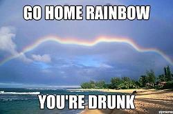 Радуга ты пьяна, иди домой
